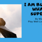 i am bully proof whats your superpower monique 150x150 - Blended Families and Co-parents: Communication